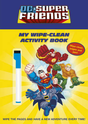 DC Super Friends: My Wipe-clean Activity Book (Paperback)