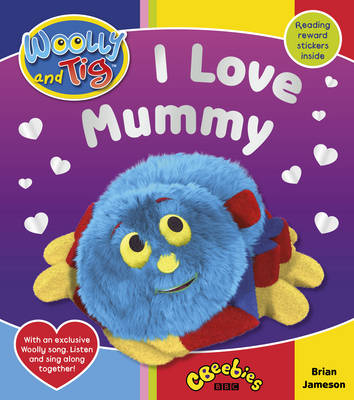 Woolly and Tig: I Love Mummy (Paperback)