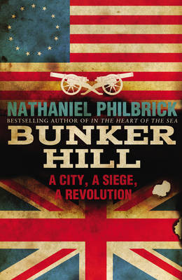 Bunker Hill: A City, a Siege, and a Revolution (Hardback)