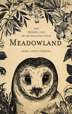 Meadowland: the private life of an English field (Hardback)