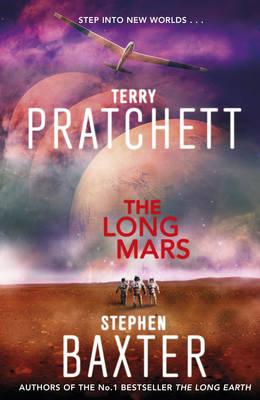 The Long Mars: (Long Earth 3) - Long Earth (Hardback)