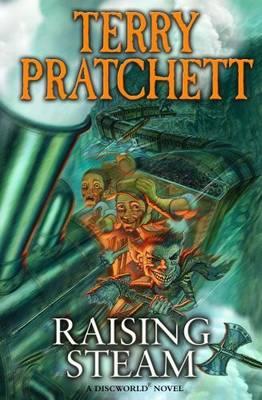 Raising Steam: (Discworld Novel 40) - Discworld Novel 40 (Hardback)