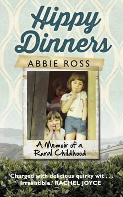 Hippy Dinners: A memoir of a rural childhood (Hardback)