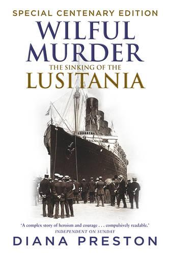 Wilful Murder: The Sinking Of The Lusitania (Paperback)