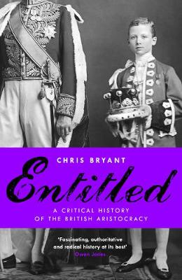 Entitled: A Critical History of the British Aristocracy (Hardback)