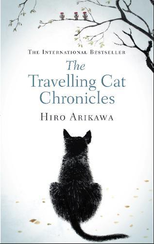The Travelling Cat Chronicles (Hardback)