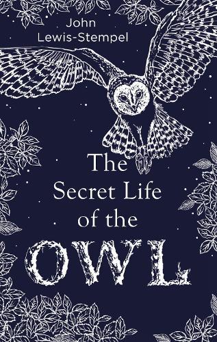 The Secret Life of the Owl (Hardback)