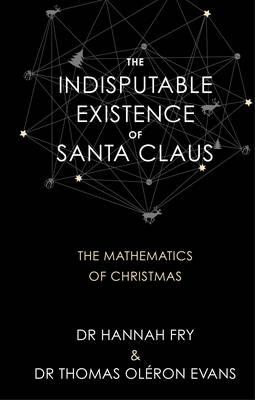 The Indisputable Existence of Santa Claus (Hardback)