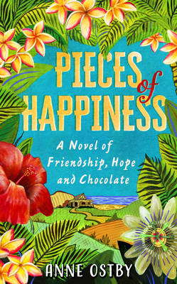Pieces of Happiness: A Novel of Friendship, Hope and Chocolate (Hardback)