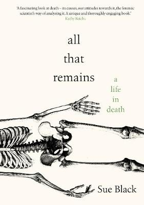 All That Remains: A Life in Death (Hardback)