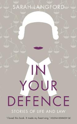 In Your Defence: Stories of Life and Law (Hardback)