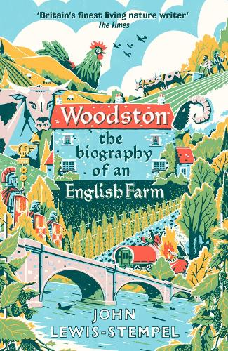 Woodston: The Biography of An English Farm - The Sunday Times Bestseller (Hardback)