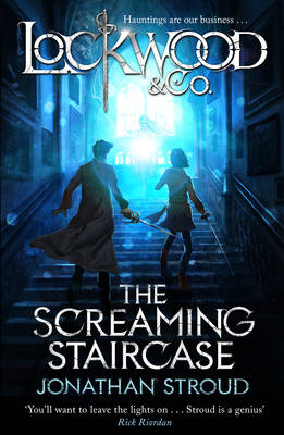 Lockwood & Co: The Screaming Staircase (Hardback)