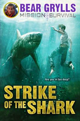 Mission Survival 6: Strike of the Shark - Mission Survival (Hardback)