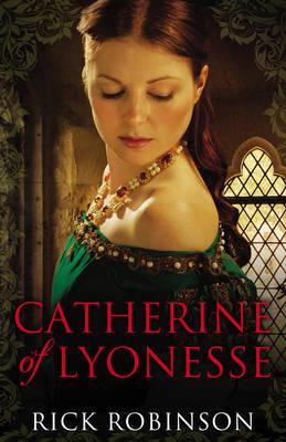 Catherine of Lyonesse (Hardback)