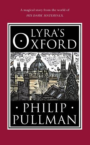 Lyra's Oxford - His Dark Materials (Hardback)