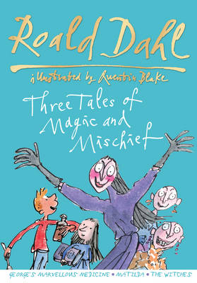 Roald Dahl: Three Tales of Magic and Mischief (Hardback)