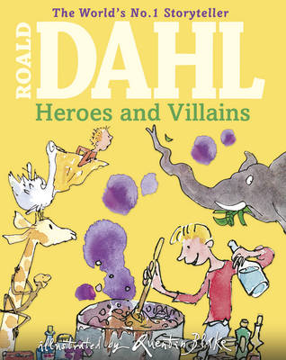Roald Dahls Heroes and Villains (Hardback)
