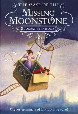 The Case of the Missing Moonstone: The Wollstonecraft Detective Agency - Wollstonecraft (Hardback)