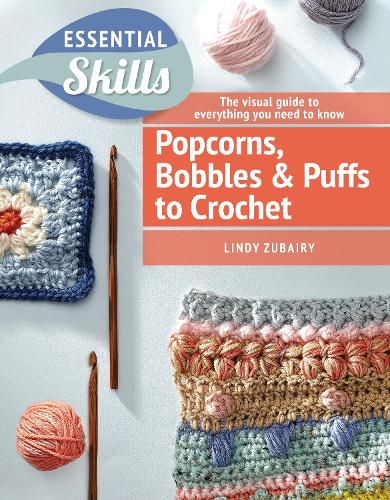 Popcorns, Bobbles and Puffs to Crochet (Paperback)