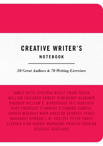 Creative Writer's Notebook: 20 Great Authors & 70 Writing Exercises (Paperback)