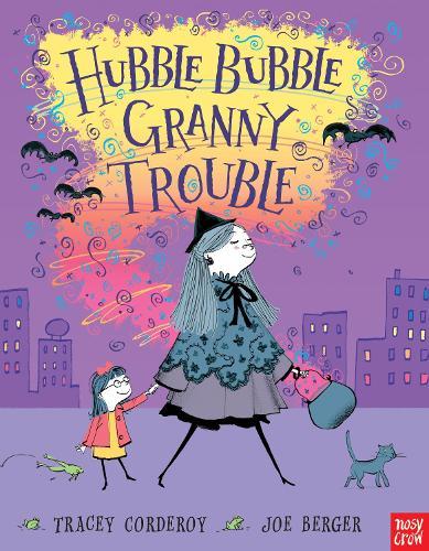 Hubble Bubble, Granny Trouble - Hubble Bubble Series (Paperback)