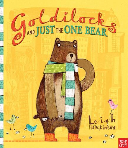 Goldilocks and Just the One Bear (Paperback)