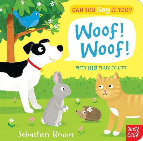 Can You Say It Too? Woof! Woof! - Can You Say It Too? (Board book)
