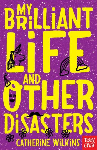 My Brilliant Life and Other Disasters - Catherine Wilkins Series (Paperback)
