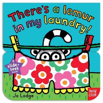 Slide and Seek: There's a Lemur in my Laundry - Slide and Seek (Board book)