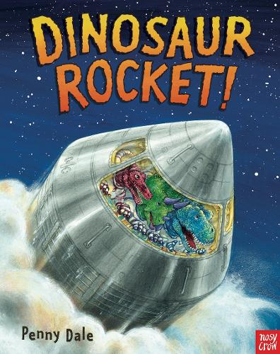 Dinosaur Rocket! - Penny Dale's Dinosaurs (Paperback)