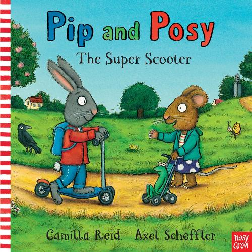 Pip and Posy: The Super Scooter - Pip and Posy (Board book)