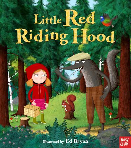 Fairy Tales: Little Red Riding Hood - Nosy Crow Fairy Tales (Hardback)