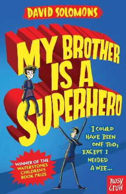Cover of the book, My Brother Is A Superhero (My Brother is a Superhero, #1).