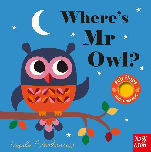 Where's Mr Owl? - Felt Flaps (Board book)