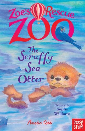 Zoe's Rescue Zoo: The Scruffy Sea Otter - Zoe's Rescue Zoo (Paperback)