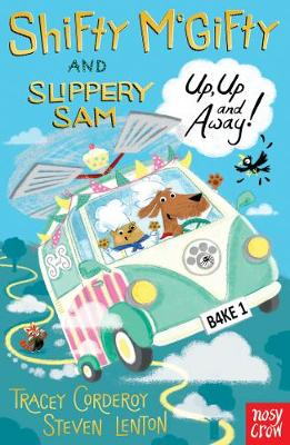 Shifty McGifty and Slippery Sam: Up, Up and Away!: Two-colour fiction for 5+ readers - Shifty McGifty and Slippery Sam (Paperback)