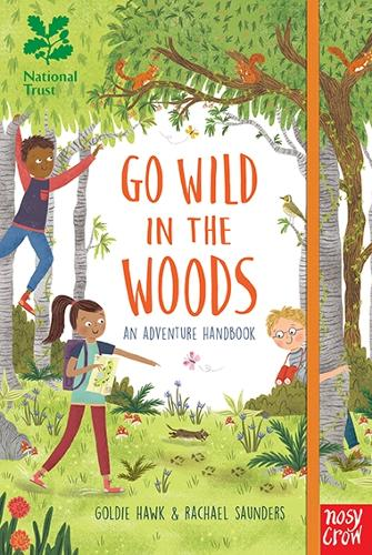 National Trust: Go Wild in the Woods: 2018 ACE Best Product Awards finalist - National Trust Go Wild (Hardback)