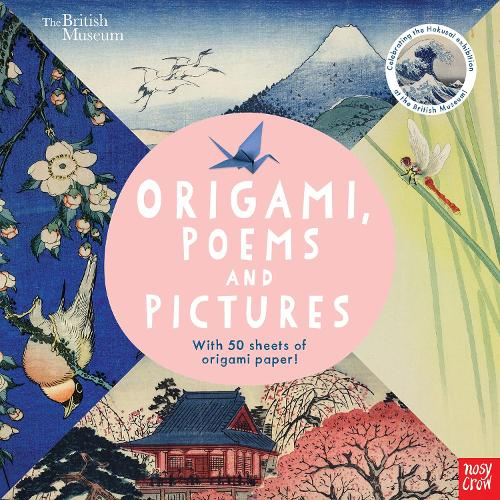 British Museum: Origami, Poems and Pictures - Celebrating the Hokusai Exhibition at the British Museum (Paperback)