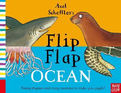 Axel Scheffler's Flip Flap Ocean - Axel Scheffler's Flip Flap Series (Board book)