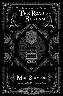 The Road to Bedlam - Courts of the Feyre 2 (Paperback)