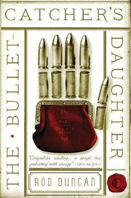 The Bullet-Catcher's Daughter: The Fall of the Gas-Lit Empire Book One - The Fall of the Gas-Lit Empire (Paperback)