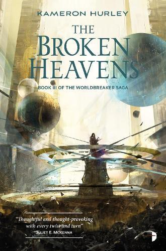 The Broken Heavens: BOOK III OF THE WORLDBREAKER SAGA - The Worldbreaker Saga (Paperback)