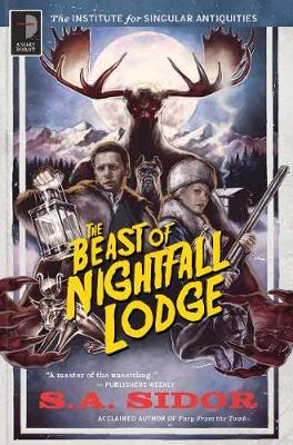 The Beast of Nightfall Lodge: THE INSTITUTE FOR SINGULAR ANTIQUITIES BOOK II - The Institute for Singular Antiquities (Paperback)