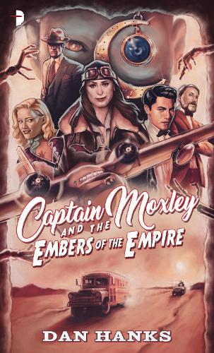 Captain Moxley and the Embers of the Empire (Paperback)