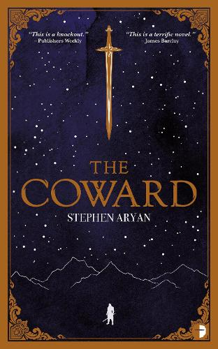 The Coward by Stephen Aryan | Waterstones
