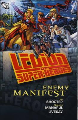 Legion of Super-Heroes: Enemy Manifest (Paperback)