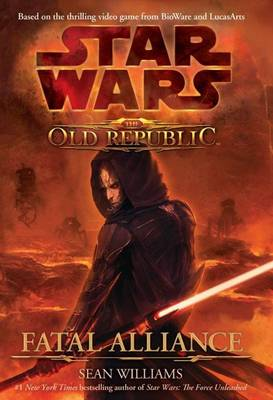 Star Wars: The Old Republic - Fatal Alliance (Paperback)