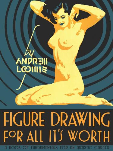 Figure Drawing for All it's Worth (Hardback)