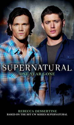 Supernatural: Supernatural - One Year Gone One Year Gone (Paperback)